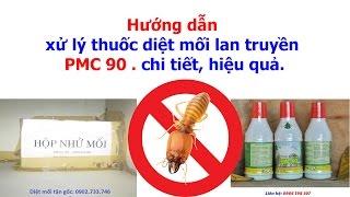 Hướng dẫn diệt mối: xử lý Thuốc diệt mối PMC90 đúng chuẩn [ Termites control ]