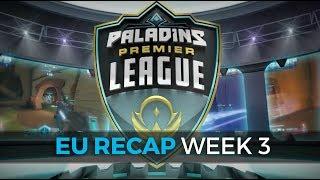 Paladins Premier League - EU Week 3 Recap