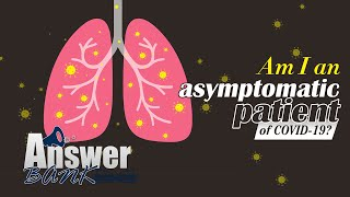 Answer Bank: Am I an asymptomatic COVID-19 patient?