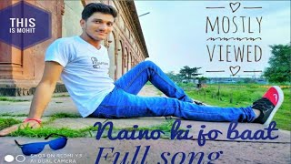 naino-ki-jo-baat-song-cover-by-mohit-mishra-this-is-mohit-only-on-youtube