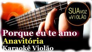 Baixar Porque eu te amo - Anavitória - Karaokê Violão