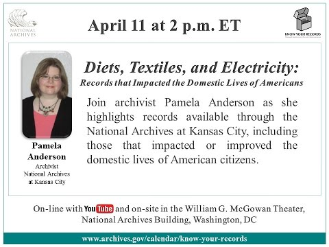 Diets, Textiles, & Electricity: Records that Impacted the Domestic Lives of Americans (2016 Apr 11)