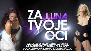 LUNA - Za Tvoje Oci - (Audio 2014) HD