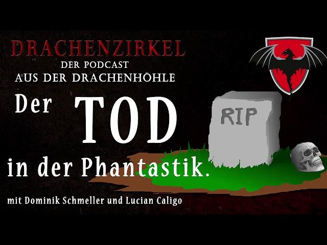 Der TOD in der Phantastik - Drachenhöhle - Der Phantastik-Podcast