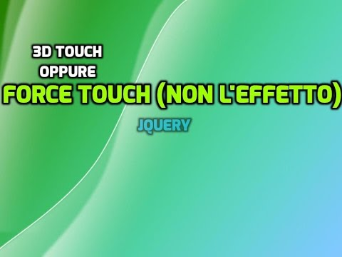 [HTML] Corso Hacker: Force Touch (3D Touch) jQuery