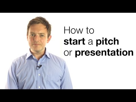 HOW TO START A PITCH OR PRESENTATION
