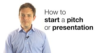 HOW TO START A PIṪCH OR PRESENTATION