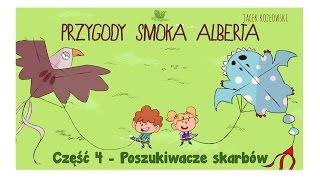 PRZYGODY SMOKA ALBERTA, CZĘŚĆ 4: POSZUKIWACZE SKARBÓW - Bajkowisko.pl - bajka dla dzieci (audiobook)