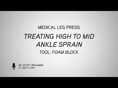 Medical Leg Press-Treating High to Mid Ankle Sprain with Foam Block