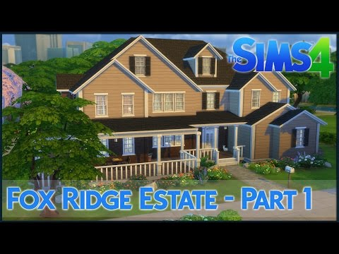 The Sims 4 Speed Build - Fox Ridge Estate (Part 1)