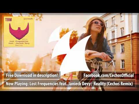 Lost Frequencies feat. Janieck Devy - Reality (Cechoś Bootleg)
