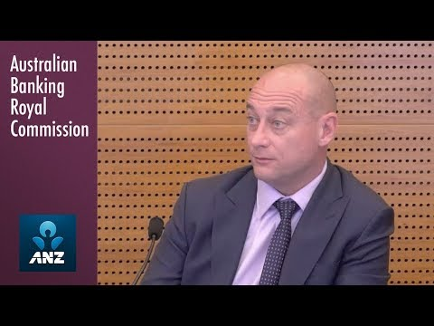 ANZ's head of the RI Advice Group testifies at the Banking Royal Commission