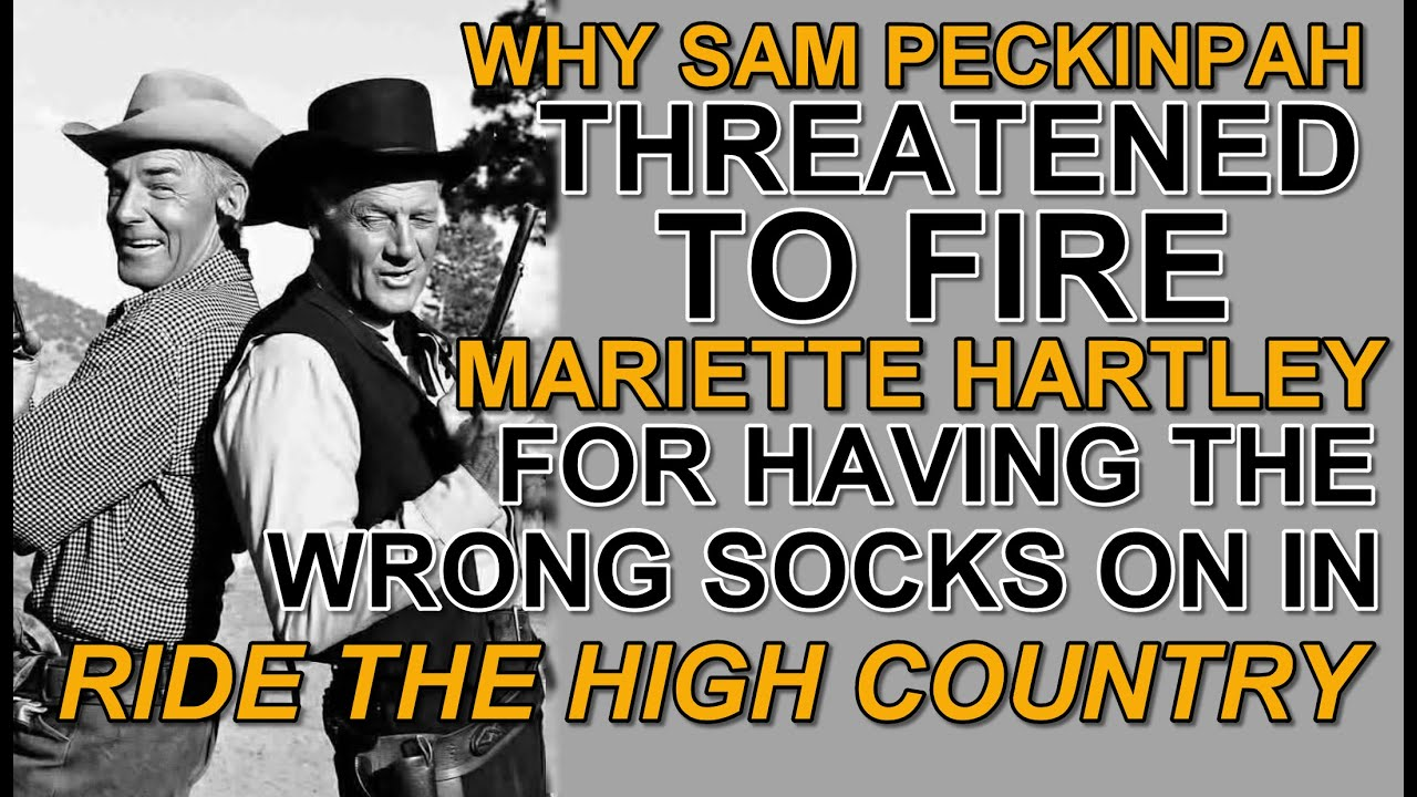 Download Why SAM PECKINPAH TREATENED TO FIRE Mariette Hartley in RIDE THE HIGH COUNTRY for putting on socks!