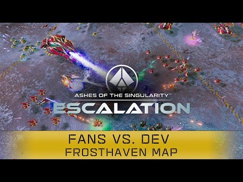 Fans vs Dev Match #3 [Frosthaven Map]: Ashes of the Singularity: Escalation