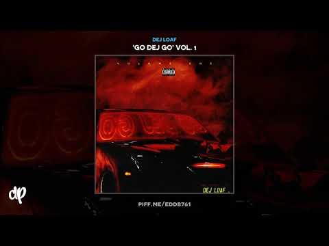 Dej Loaf - Go Dej Go [Go Dej Go Vol. 1] Mp3