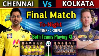Final Match IPL 2021 | Kolkata Vs Chennai IPL 2021 Final Match Details & Playing 11 |CSK Vs KKR 2021