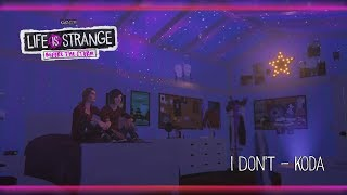 I Don't - Koda [Life is Strange: Before the Storm] w/ Visualizer