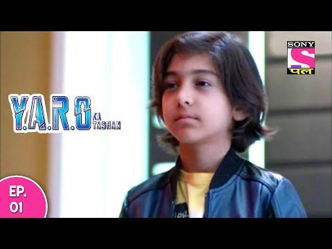 Y.A.R.O Ka Tashan - यारों का टशन - Episode 1 - 11th September, 2016