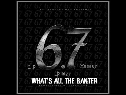 67 (Dimzy, Liquez, SJ, ASAP & LD) - What's All The Banter - Bass Boosted