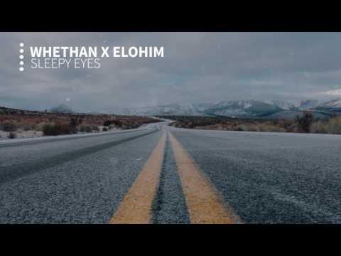 Whethan x Elohim - Sleepy Eyes