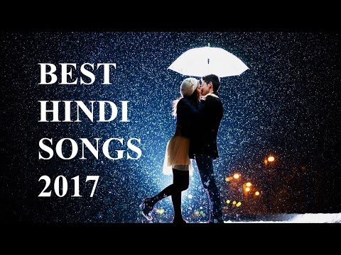 Top Hindi Songs MAY 2017 I Best and Latest Bollywood Romantic Songs I New Collection_Top Hits