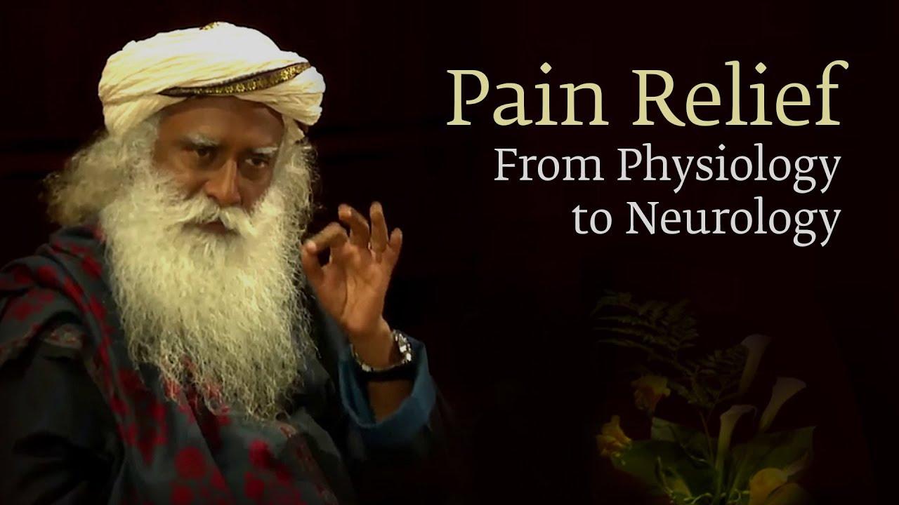 Pain Relief From Physiology to Neurology  Sadhguru  Harvard Medical School