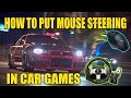 """HOW TO PUT MOUSE STEERING IN CAR GAMES"""