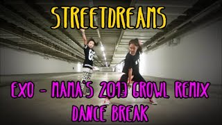 [STREETDREAMS] EXO - MAMA's 2013 Growl Remix Dance Break Cover