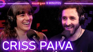 Mais que 8 Minutos #051 (Criss Paiva)