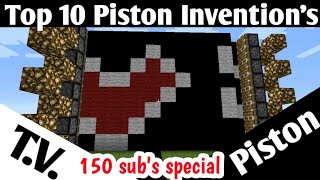 Top 10 Piston Invention's (including TV) 150 Sub's Special (MCPE)