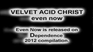 Velvet Acid Christ - Even Now (Rare Edward Kaspel Cover) 1080 HD