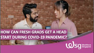 How can SGUnited Traineeships Programme help fresh graduates get a head start during the pandemic?