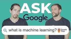 What is machine learning?   Ask Google: The Machine Learning Edition