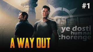 🔴LIVE STREAM - A Way Out - Ek BakChod Game xD