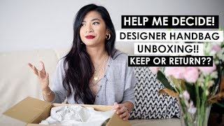 DESIGNER HANDBAG UNBOXING | Keep or return?! Help me decide!