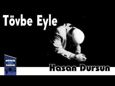 Hasan Dursun - Tövbe Eyle |  Müziksiz Sade İlahi