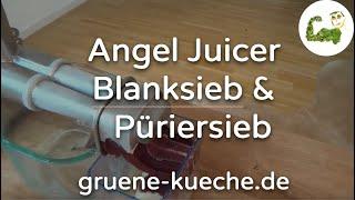 Blanksieb und Püriersieb - Angel Juicer Siebe ausprobiert (Teil 5/6)