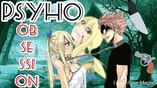 NALU-Psyho Obsession ♡premium part♡
