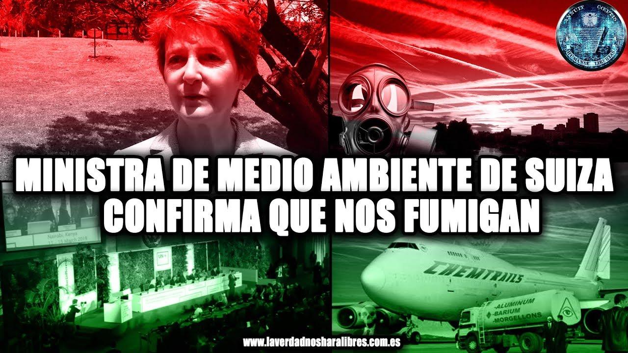 MINISTRA DE MEDIO AMBIENTE DE SUIZA CONFIRMA QUE NOS FUMIGAN