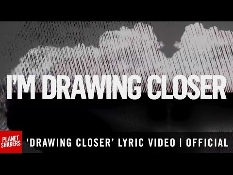 'DRAWING CLOSER' Lyric Video | Official Planetshakers Video
