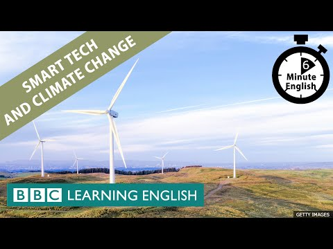 Smart Tech and Climate Change - 6 Minute English