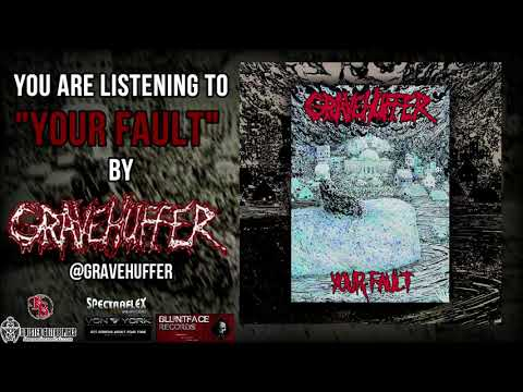 Gravehuffer   Your Fault Official Stream