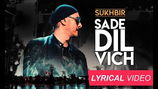 Sukhbir | SADE DIL VICH | (Lyrical Video) | DJ Harshit Shah
