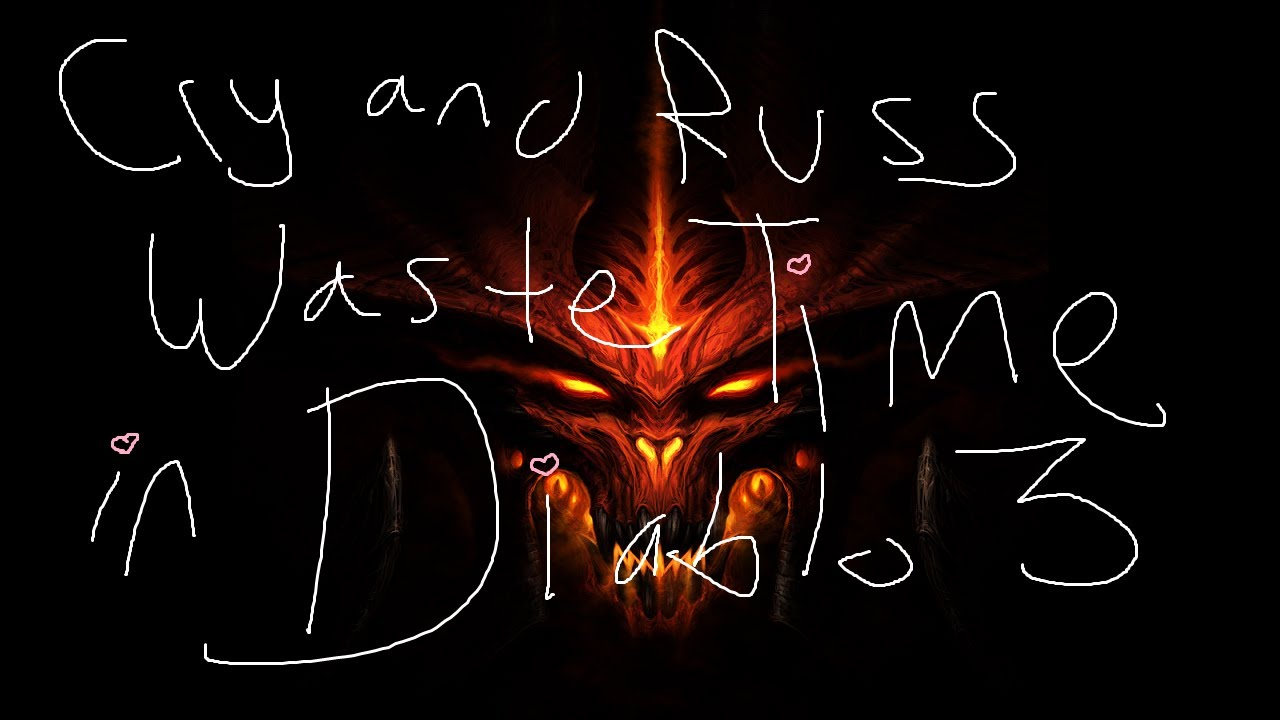 Cry and Russ Waste Time: Diablo 3 Stream Edition - YouTube