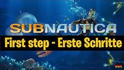Subnautica - erste Schritte - first step