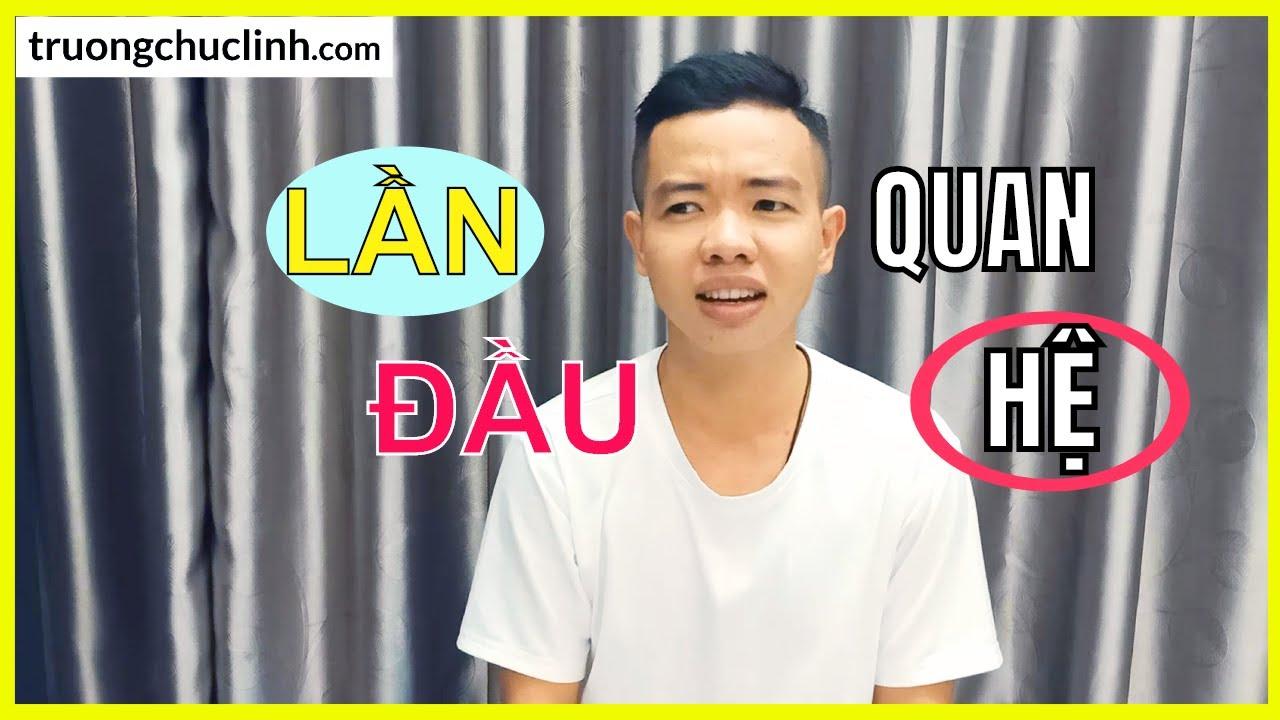 Kể Về Lần Đầu Quan Hệ | LGBT Việt Nam | Trương Chúc Linh