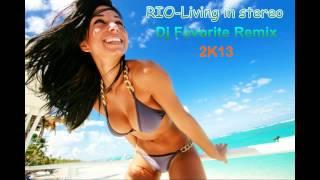 ♫R.I.O. - Living In Stereo (DJ Favorite  Remix 2K13)♫ *HD 720P*