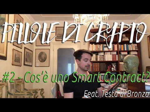 Cos'è uno Smart Contract? - Pillole di Crypto #2