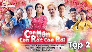 Hài 2020 CON MẬN CON RỚT CON RƠI - Tập 2 | Long Đẹp Trai, Huỳnh Phương, Mạc Văn Khoa, Phương Hằng