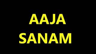 Aaja Sanam Madhur Chandni Mein Hum - Full Karaoke with Lyrics (Original Scale)